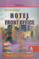TEORI DAN PRAKTIK HOTEL FRONT OFFICE Pengarang : Bagyono Penerbit : Alfabeta