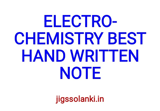 ELECTROCHEMISTRY BEST HAND WRITTEN  NOTE