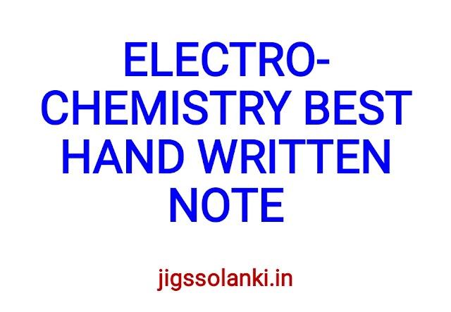 ELECTROCHEMISTRY BEST HAND WRITTEN  NOTE