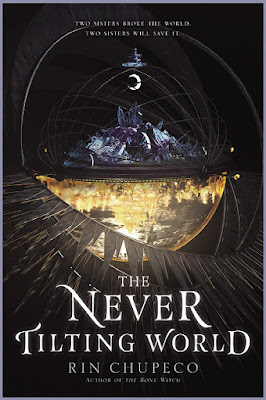The Never Tilting World by Rin Chupeco cover