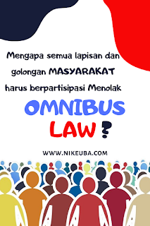 Mengapa semua lapisan dan golongan MASYARAKAT harus berpartisipasi Menolak OMNIBUS LAW?