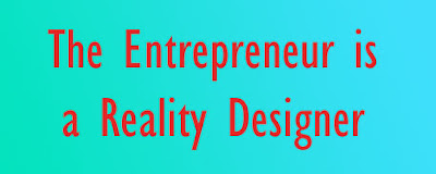 "Red text on a blue gradient background. Reads ""The Entrepreneur is a Reality Designer"""