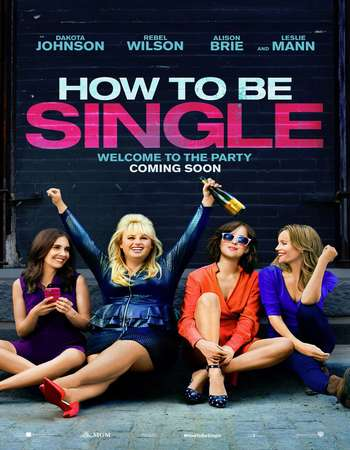Poster Of How to Be Single 2016 English 350MB BRRip 720p ESubs HEVC Free Download Watch Online Worldfree4u