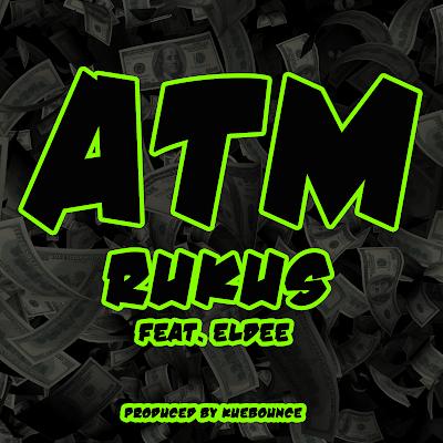 Rukus -  ATM ft eLDee