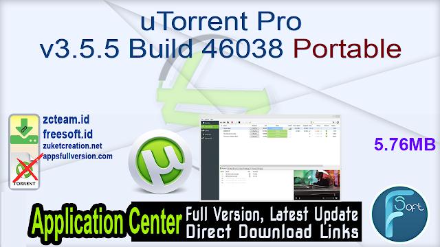 uTorrent Pro v3.5.5 Build 46038 Portable_ZcTeam.id