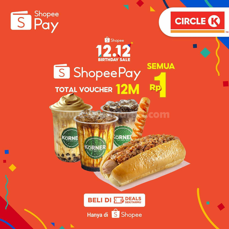 Promo Circle K Shopee 12.12. Birthday Sale - Beli Voucher Diskon ShopeePay cuma Rp 1