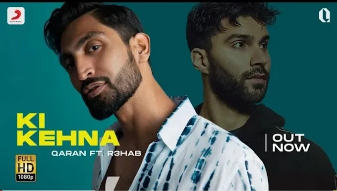 Ki kehna lyrics - Qaran ft R3hab