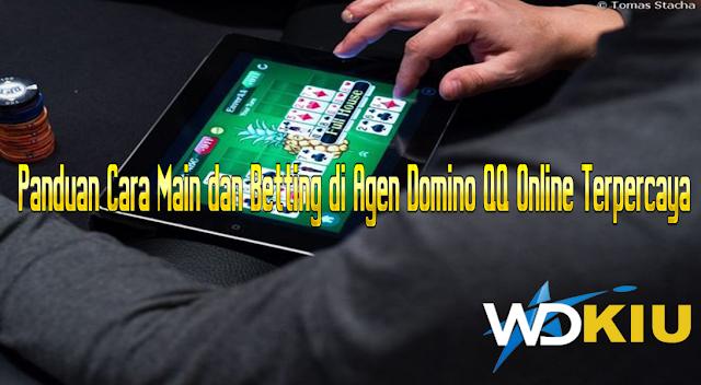 Panduan Cara Main dan Betting di Agen Domino QQ Online Terpercaya