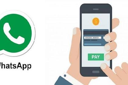 Layanan Pembayaran WhatsApp Dapat Fitur Baru