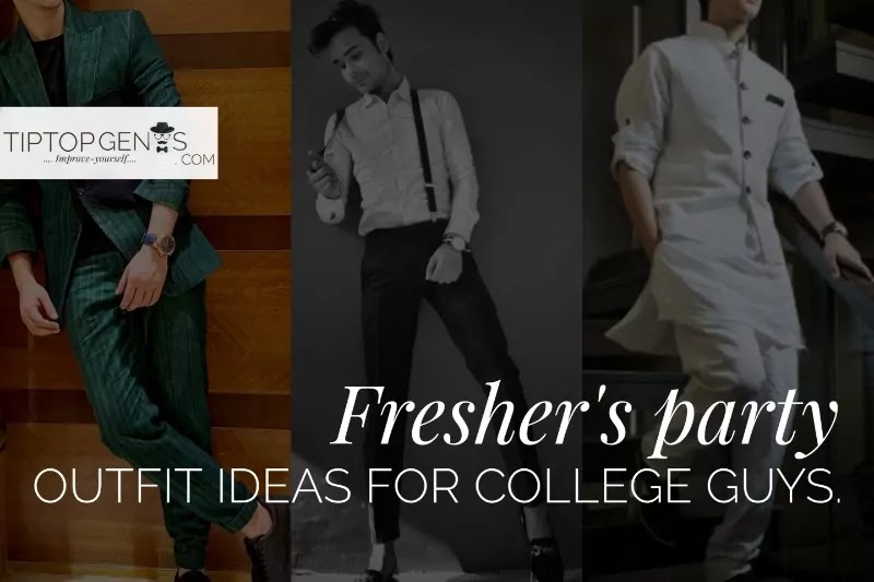 Freshers Party Outfit Ideas For College Guys or Boys.