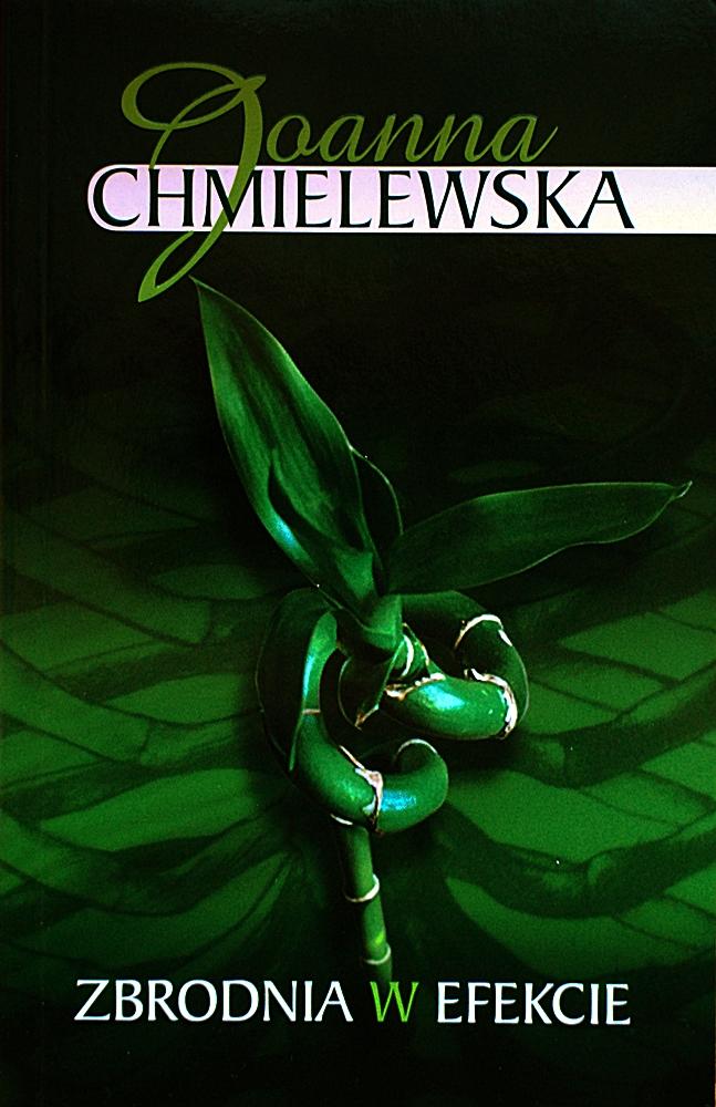 """Joanna Chmielewska """"Zbrodnia w efekcie"""""""