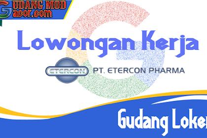 Lowongan Kerja PT Etercon Pharma Semarang Terbaru Januari 2020