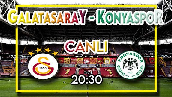 Galatasaray - Konyaspor maçını canlı izle