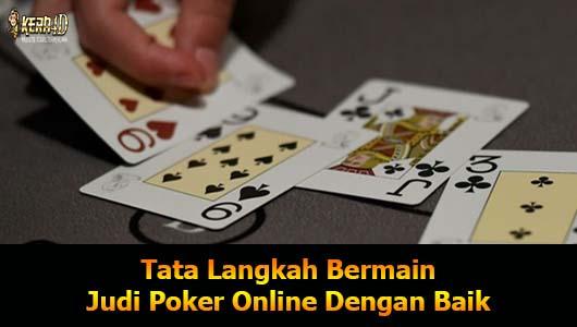 Tata Langkah Bermain Judi Poker Online Dengan Baik