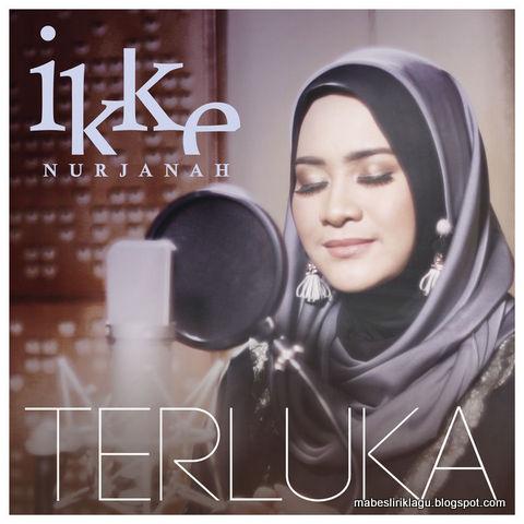 Ikke Nurjanah - Terluka Lirik