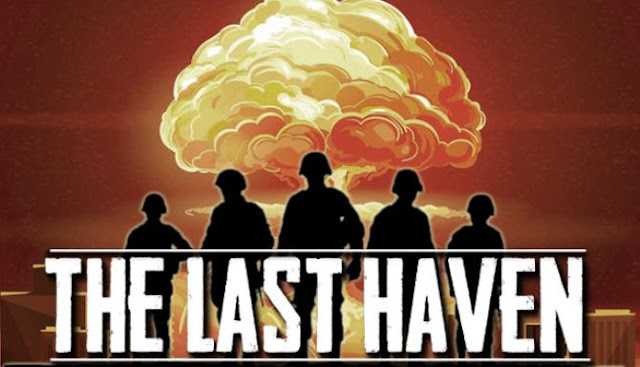 The Last Haven and once again, the idea of survival after a nuclear war came up in the gaming industry.