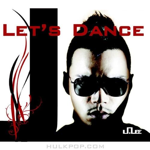 Lee Jung (J.Lee) – Let's Dance