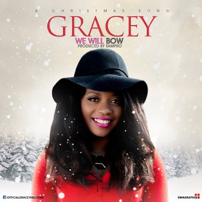 Music: We Will Bow – Gracey