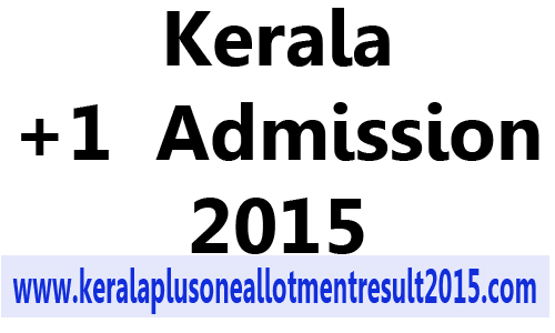 Kerala plus one online application 2015, plus one admission 2015, +1 online registration details, hscap registration 2015, hsap application form 2015