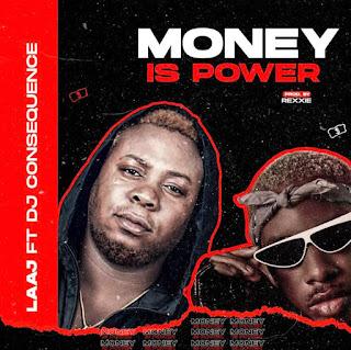 [Music] LAAJ Ft DJ Consequence – Money Is Power