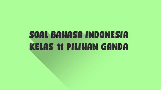 Soal Bahasa Indonesia Pilihan Ganda