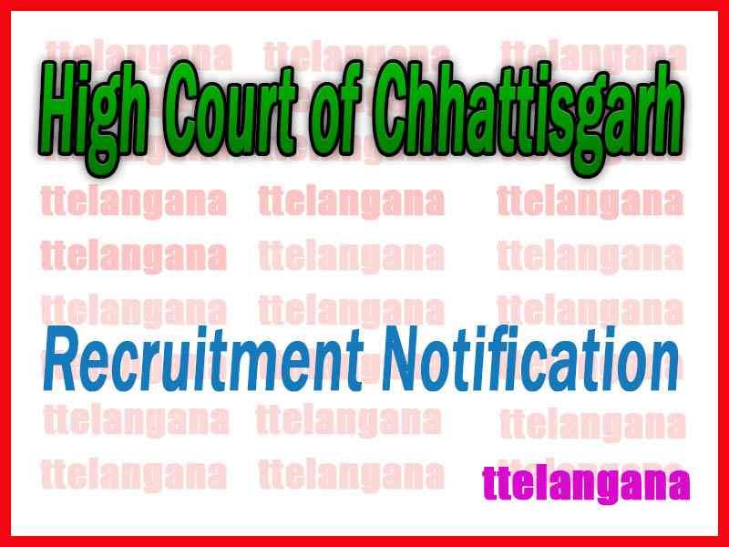 High Court of Chhattisgarh Recruitment Notification