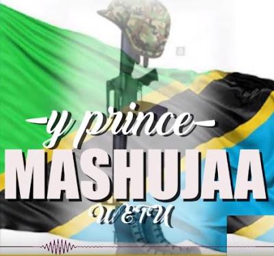 AUDIO | Y Prince - Mashujaa Waetu | Mp3 Download [New Song]