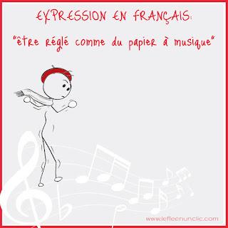 expression française, être réglé comme du papier à musique, FLE, musique