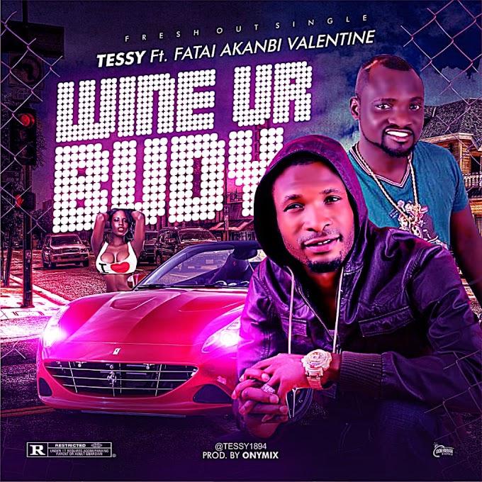 [Music] Tessy - Wune Ur Buddie Ft Fatai Akanbi Valentine