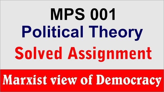 Marxist View of Democracy in Political Theory : MPS 001