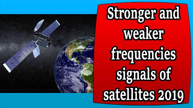 اقوى واضعف ترددات الاقمار Stronger weaker frequencies satellites 2019