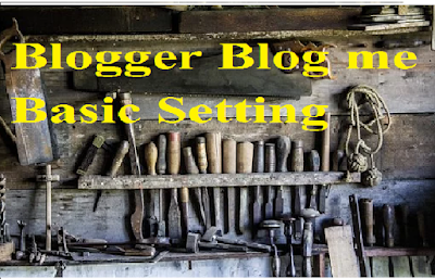 blogger basic setting