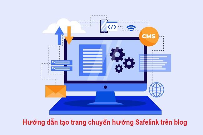 Hướng dẫn tạo trang Safelink chuyển hướng trên blog năm 2021