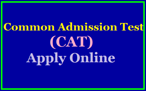 Common Admission Test (CAT) 2019: Apply Online till September 18, 2019 /2019/09/common-admission-test-cat-2019-apply-online-at-cdn.digialm.com.html