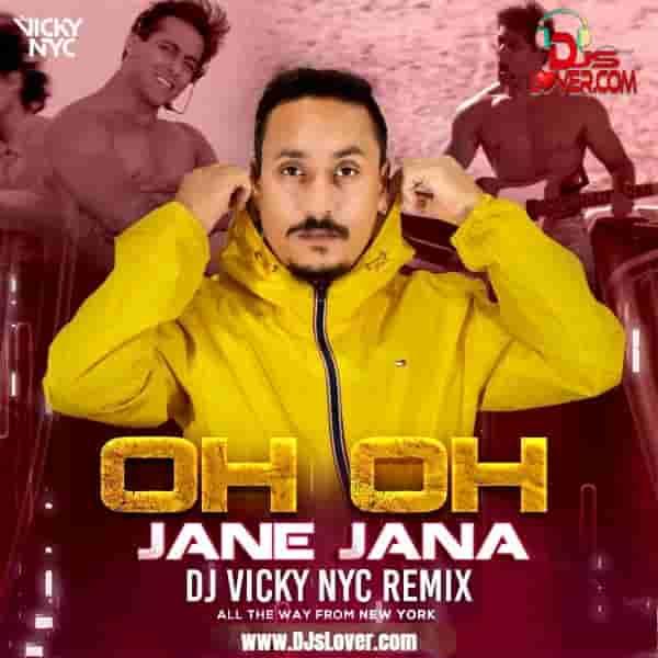 Oh Oh Jane Jaana Remix DJ Vicky NYC mp3 download