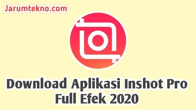 Download Aplikasi Inshot Pro Full Efek 2020