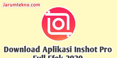 Download Aplikasi Inshot Pro Full Efek 2020