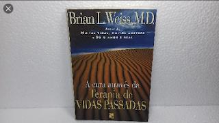 A Cura Através da Terapia de Vidas Passadas (Brian L. Weiss) pdf