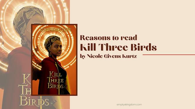 reasons to read kill three birds by nicole givens kurtz