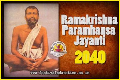2040 Ramakrishna Paramhansa Jayanti Date & Time, 2040 Ramakrishna Paramhansa Jayanti Calendar