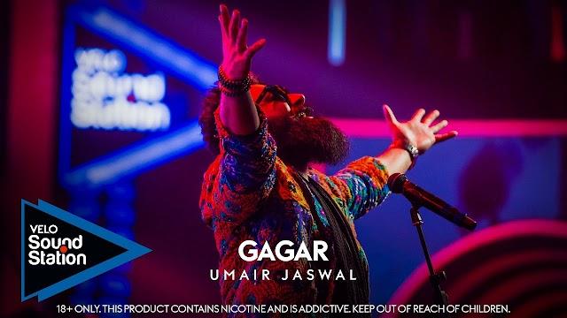 Gagar By Umair Jaswal Lyrics - VELO Sound Station 2020