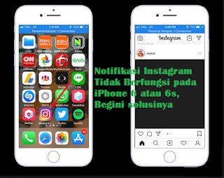 Notifikasi Instagram Tidak Berfungsi pada iPhone 6 atau 6s, Begini solusinya