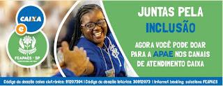 CAIXA e FEAPAES-SP - JUNTAS PELA INCLUSÃO