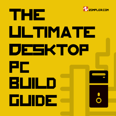 The Ultimate Desktop PC Build guide