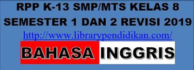 RPP K13 Bahasa Inggris SMP/MTs Kelas 8 Semester 1 dan 2, http://www.librarypendidikan.com/