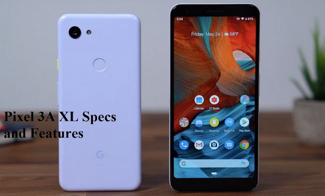Pixel 3A XL Specs and Features