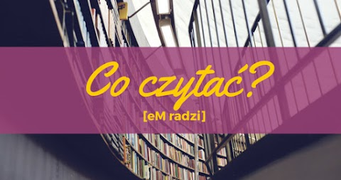 eM radzi: co czytać?