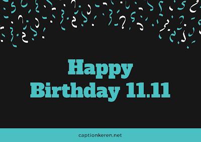 ucapan selamat hari ulang tahun tanggal 11 bulan 11