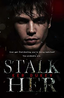 Stalk Her by Ker Duley