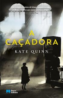 A Caçadora, de Kate Quinn  - Novidade Porto Editora